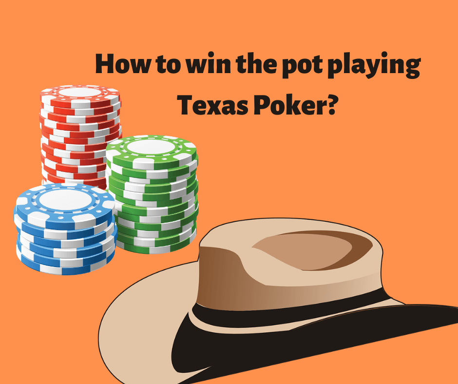 How to win the pot playing Texas Poker for real money?